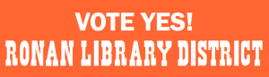 Ronan Library District - Vote Yes