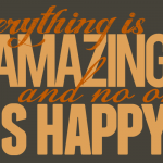 Everything is amazing and no one is happy – Louis C.K. cc-by lemasney