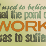 222 of 365 is on work and suffering [typography] #Inkscape