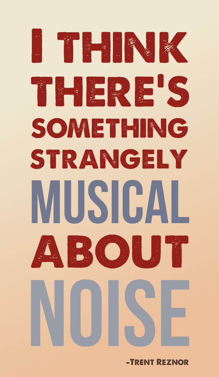 There's something strangely musical about noise - Trent Reznor - cc-by lemasney