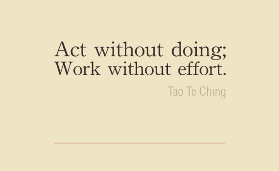 Act without doing work without effort - Tao Te Ching cc-by lemasney